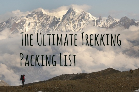 How to Pack For A Trek: The Ultimate Hiking Packing List